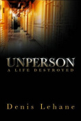 Unperson: A Life Destroyed