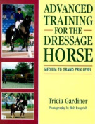 Advanced Training for the Dressage Horse
