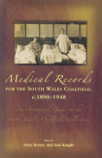 Medical Records for the South Wales Coalfield C. 1890-1948