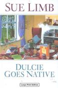 Dulcie Goes Native