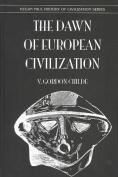 The Dawn of European Civilization
