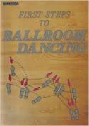 First Steps to Ballroom Dancing