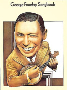 George Formby Songbook - For Piano, Voice and Guitar.