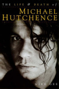 Life and Death of Michael Hutchence