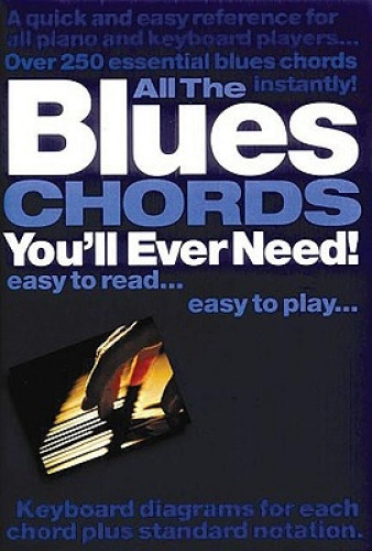 All the Blues Chords You'll Ever Need! by Jack Long.
