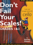 Don't Fail Your Scales! Grades 1 and 2 Cello