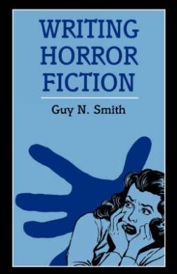 Writing Horror Fiction (Writing Handbooks)