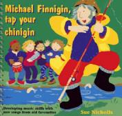 Songbooks - Michael Finnigin, Tap Your Chinigin