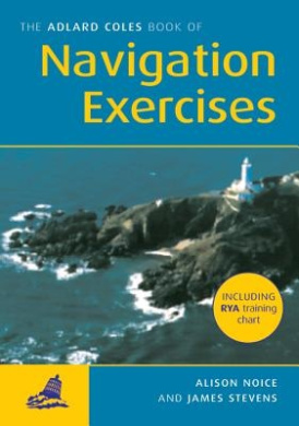 The Adlard Coles Book of Navigation Exercises (Adlard Coles Book of)