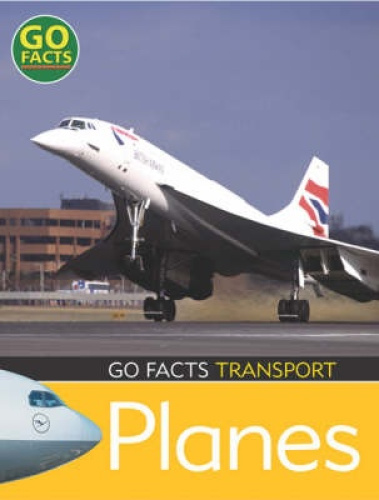 Transport: Planes (Go Facts) by Ian Rohr.