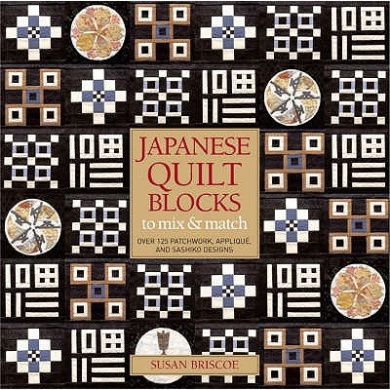 Japanese Quilt Blocks to Mix and Match: Over 125 Patchworck, Applique and Sashiko Designs