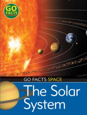 The Solar System (Go Facts: Space)