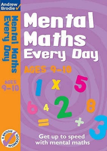 Mental Maths Every Day 9-10 (Mental Maths Every Day) by Andrew Brodie.