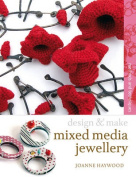 Design & Make Mixed Media Jewellery