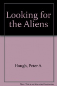 Looking for the Aliens