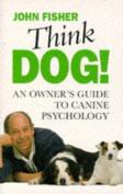 Think Dog!