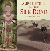 Aurel Stein on the Silk Road