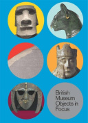 5 British Museum Objects in Focus
