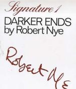 Darker Ends (Signature)