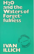 H2O and the Waters of Forgetfulness