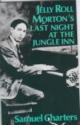 Jelly Roll Morton's Last Night at the Jungle Inn