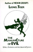 The Manufacture of Evil