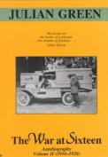 A War at Sixteen: An Autobiography