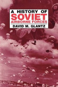 A History of Soviet Airborne Forces