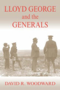 Lloyd George & the Generals HB