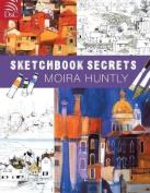 Moira Huntly's Sketchbook Secrets