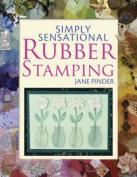 Simply Sensational Rubber Stamping