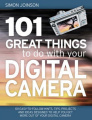 101 Great Things to Do with Your Digital Camera