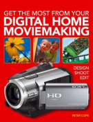 Get the Most from Your Digital Home Moviemaking