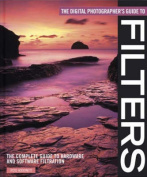 The Digital Photographer's Guide to Filters