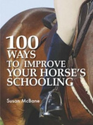 100 Ways to Improve Your Horse's Schooling