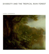 Diversity and The Tropical Rainforest