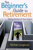 The Beginner's Guide to Retirement