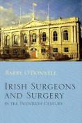 Irish Surgeons and Surgery in the Twentieth Century