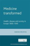 Medicine Transformed