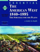 Essential The American West 1840-1895