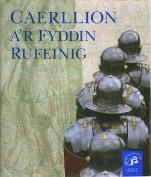 Caerllion a'r Fyddin Rufeinug [WEL]
