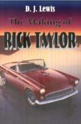 The Making of Rick Taylor