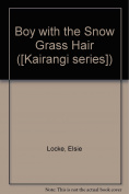 Boy with the Snow Grass Hair