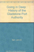 Going in Deep, a History of the Gladstone Port Authority