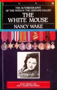 The Autobiography of the Woman the Gestapo Called the White Mouse