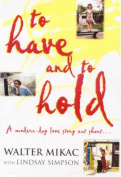 To Have and to Hold : a Modern Day Love Story Cut Short
