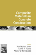 Challenges of Concrete Construction: Volume 1, Composite Materials in Concrete Construction: Proceedings of the International Seminar Held at the University of Dundee, Scotland, UK on 5-6 September, 2002