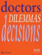 Doctors, Dilemmas, Decisions
