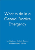 What to Do in a General Practice Emergency
