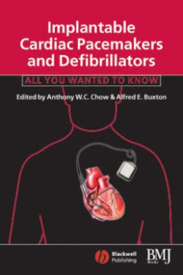 Implantable Cardiac Pacemakers and Defibrillators: All You Wanted to Know